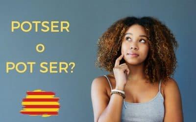 """Quan s'escriu """"potser"""" o """"pot ser""""? Junt o separat?"""